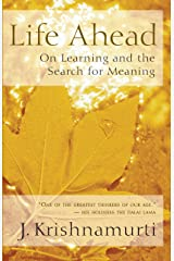Life Ahead: On Learning and the Search for Meaning Kindle Edition