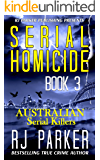 Serial Homicide 3 Australian Serial Killers: Moorhouse Murders, Snowtown Murders, Backpacker Killer, Arnold Sodeman, Eric Cooke, Lindsay Robert Rose (Notorious Serial Killers)