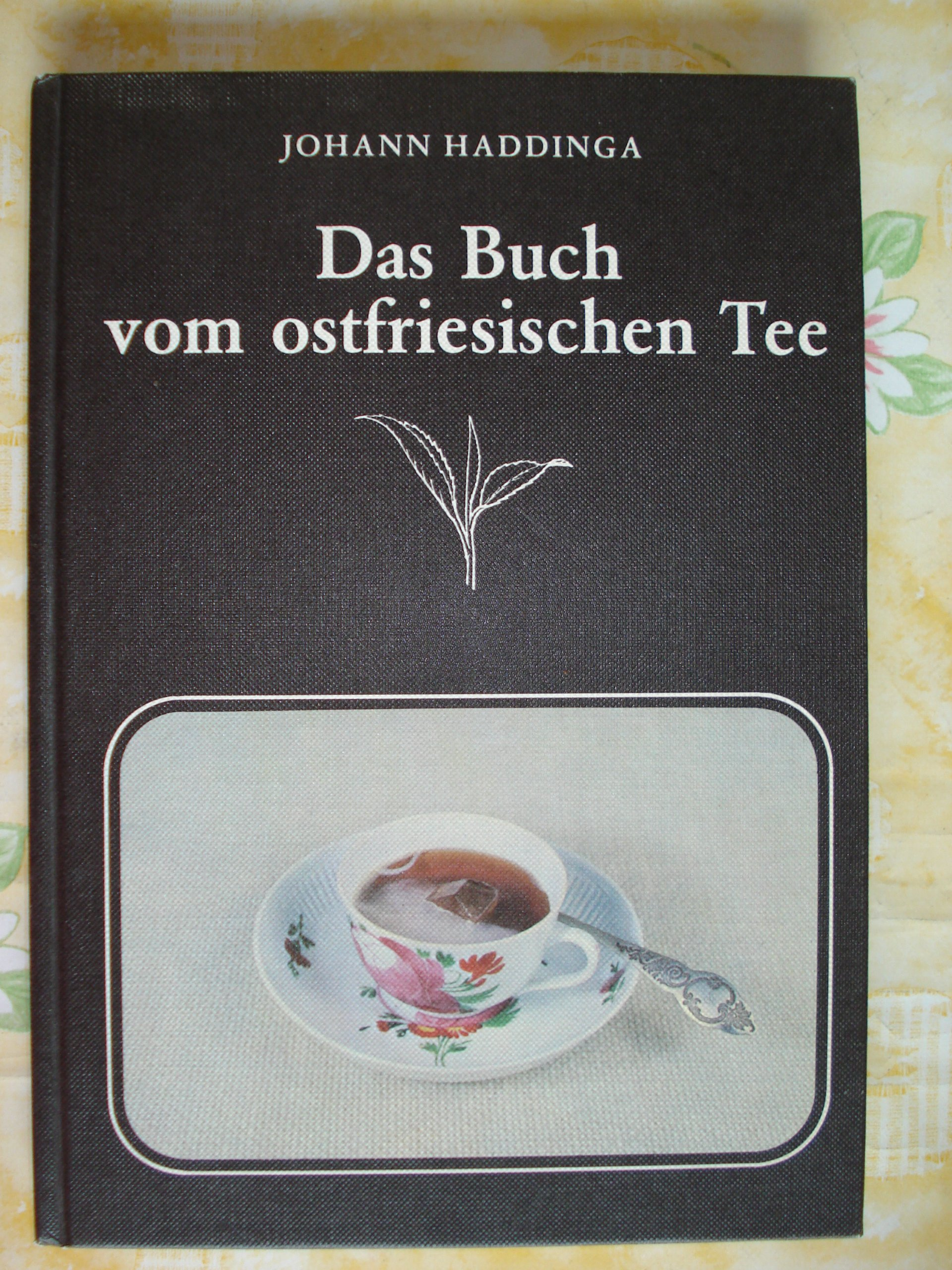 Das Buch vom ostfriesischen Tee Gebundenes Buch – 1977 Johann Haddinga Schuster Leer 3796301169