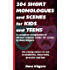 """204 Short Monologues and Scenes for Kids and Teens: A complete compilation of all four volumes of the """"51"""" series by Dave Kilgore"""