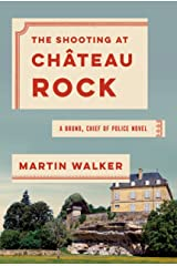 The Shooting at Chateau Rock: A Bruno, Chief of Police Novel (Bruno, Chief of Police Series) Hardcover