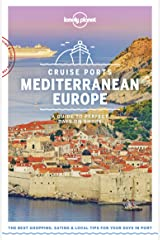 Lonely Planet Cruise Ports Mediterranean Europe (Travel Guide) Kindle Edition