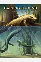 Gaining Ground, Second Edition: The Origin and Evolution of Tetrapods (Life of the Past) Kindle Edition
