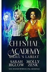 Uriel's Lariat: An LGBT Paranormal Academy Romance (Celestial Academy Book 3) Kindle Edition