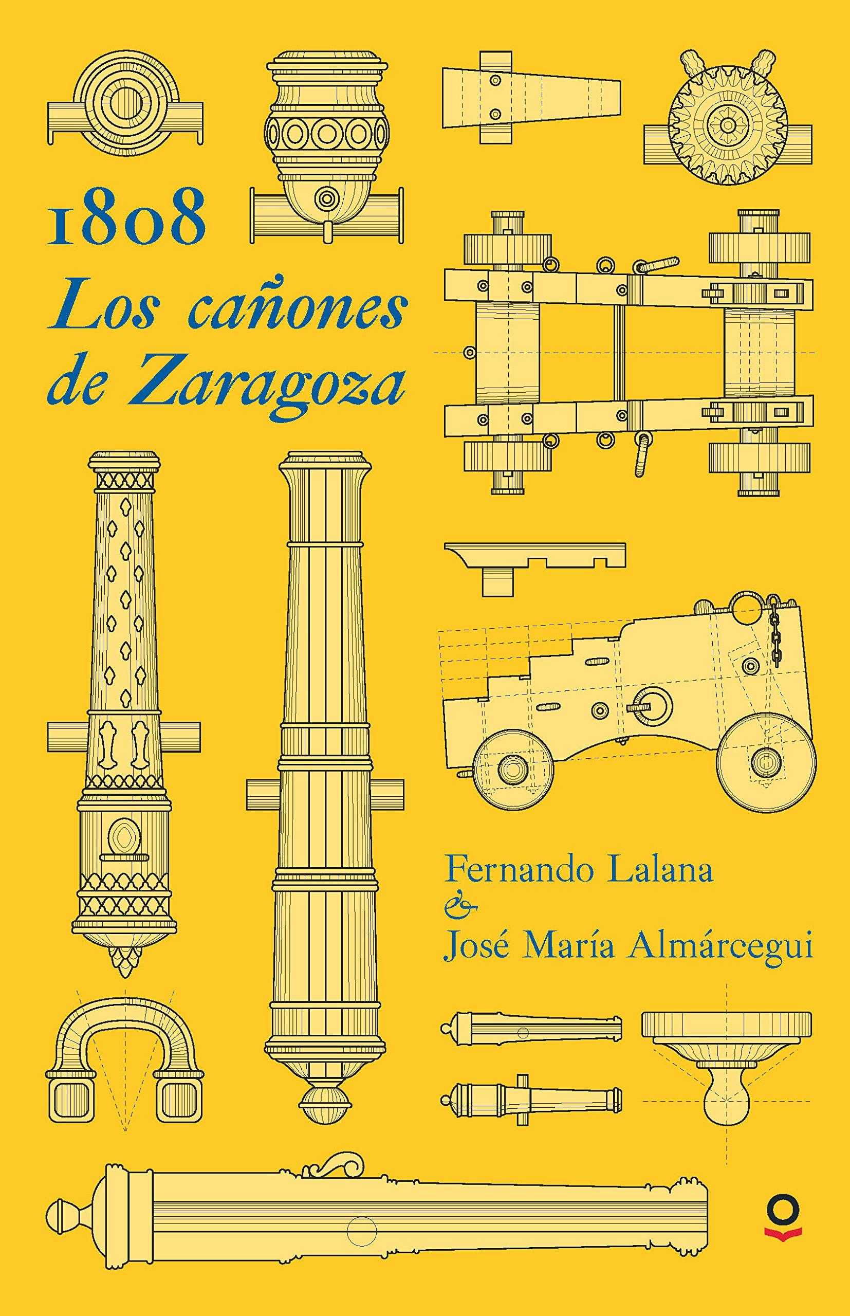 Los cañones de Zaragoza: Amazon.es: Fernando Lalana, Jose Maria Almárcegui: Libros