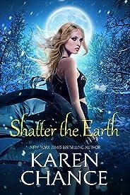 Shatter the Earth (Cassandra Palmer Series Book 10)