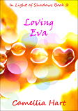 Loving Eva (In Light of Shadows Series Book 2)