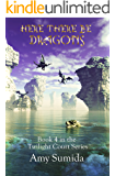 Here There be Dragons: Book 4 in the Twilight Court Series
