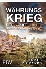 Währungskrieg: Der Kampf um die monetäre Weltherrschaft (German Edition) Kindle Edition