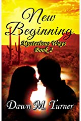 New Beginning (Mysterious Ways Book 2) Kindle Edition