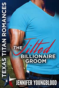 The Jilted Billionaire Groom: The Lost Ones (Texas Titan Romances)