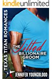 The Jilted Billionaire Groom: The Lost Ones (Texas Titan Romances)