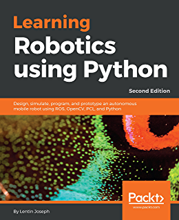 Learning Robotics using Python: Design, simulate, program