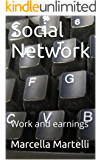 Social Network: Work and earnings (English Edition)