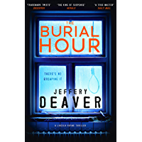The Burial Hour: Lincoln Rhyme Book 13 (Lincoln Rhyme Thrillers) (English Edition)
