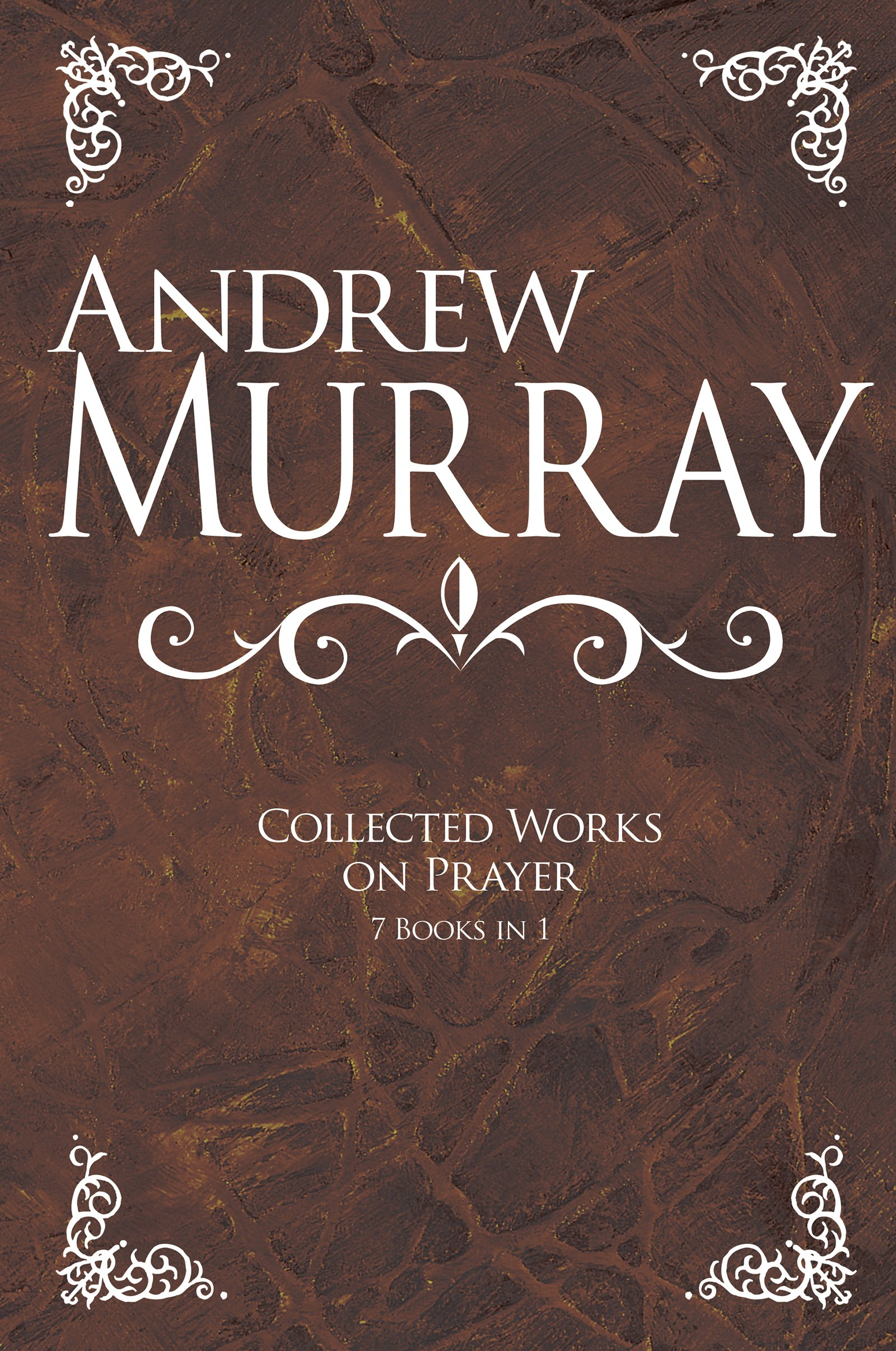 Read Online Andrew Murray: Collected Works on Prayer: 7 Books in 1 PDF