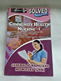 GNM-COMMUNITY HEALTH NURSING-1 SOLVED QUESTION PAPERS-ENGLISH (NURSING PAPER SERIES)