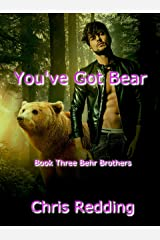 You've Got Bear: (A BBW/Shifter Romance) (Behr Brothers Trilogy Book 3) Kindle Edition