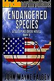 Endanger Species: Part 3: A Sleeping Dogs Thriller (Endangered Species:A Sleeping Dogs Novel)