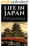 Life in Japan: Understanding the cultures and knowing the rules: What you need to know about living in Japan (English Edition)