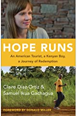 Hope Runs: An American Tourist, a Kenyan Boy, a Journey of Redemption Kindle Edition