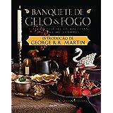 Banquete de gelo e fogo: O livro oficial de receitas de Game of Thrones