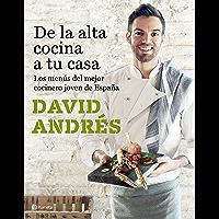 De la alta cocina a tu casa: Los menús del mejor cocinero joven de España (Spanish Edition)