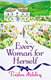 Every Woman For Herself: This hilarious romantic comedy from the Sunday Times Bestseller is the perfect spring read (English Edition)