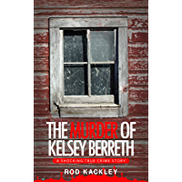 The Murder of Kelsey Berreth: A Shocking True Crime Story