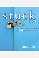 Stuck Lead. The Places We Get Stuck & the God Who Sets Us Free: The Places We Get Stuck and   the God Who Sets Us Free Kindle Edition
