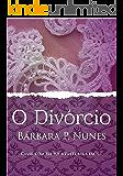 O Divórcio: Casar com ele foi a parte mais fácil...