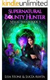 Magic Touch (Supernatural Bounty Hunters Series Book 3)