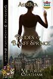 Brides of Banff Springs (Canadian Historical Brides Book 1)