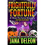 Frightfully Fortune (Miss Fortune Mysteries Book 20)