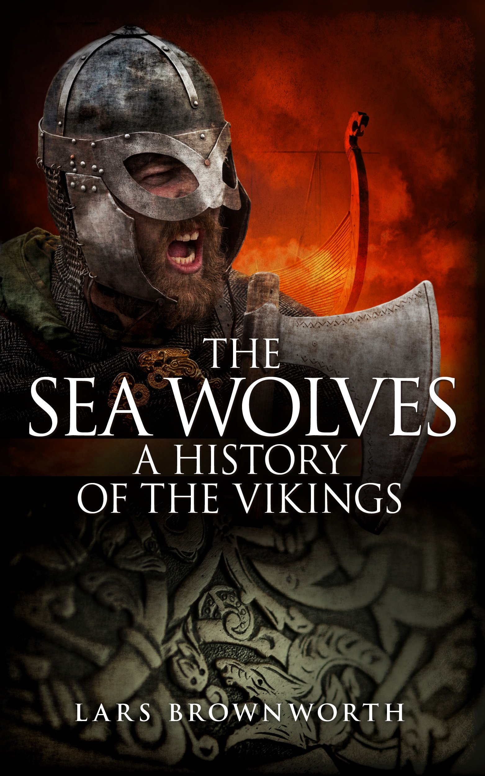 The Sea Wolves  A History Of The Vikings  English Edition