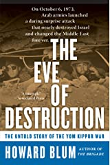 The Eve of Destruction: The Untold Story of the Yom Kippur War Kindle Edition