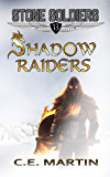 Shadow Raiders (Stone Soldiers #13)