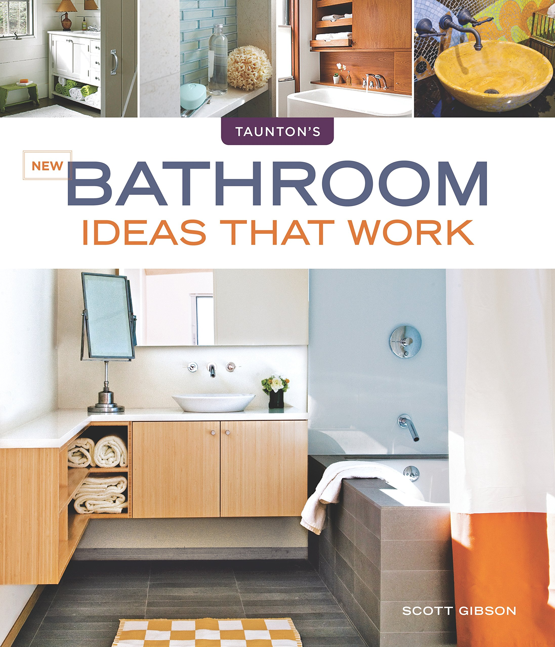 New Bathroom Ideas that Work (Taunton\'s Ideas That Work): Scott ...