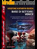 Base di settore: Venice: Ciclo: Stealth (Biblioteca di un sole lontano)