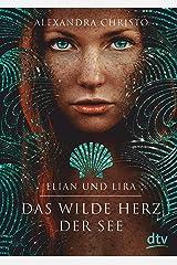 Elian und Lira – Das wilde Herz der See: Roman (German Edition) Kindle Edition