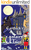 Carthick's Unfairy Tales: A retelling of seven tales from the days of the yore.