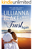 To Trust Again: A Sweet Romance (Forty and Free Book 2)
