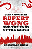 Rupert Wong and the Ends of the Earth (Gods and Monsters: Rupert Wong Book 2)