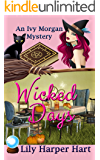 Wicked Days (An Ivy Morgan Mystery Book 1) (English Edition)