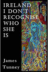 Ireland I Don't Recognise Who She Is Kindle Edition