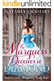 The Marquess Deceives a Diamond (The Montgomery Family Series Book 5)