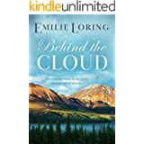 Behind the Cloud: A classic heart-warming romance (Emilie Loring Romance)