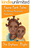 The Orphans' Plight: An African Adventure (Fauna Park Tales Book 3)