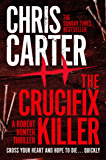 The Crucifix Killer (Robert Hunter Book 1)
