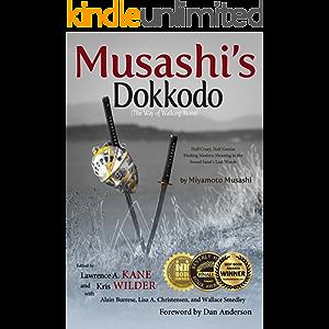 Musashi's Dokkodo (The Way of Walking Alone): Half Crazy, Half Genius—Finding Modern Meaning in the Sword Saint's Last…
